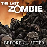 The Last Zombie: Before the After