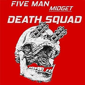 Five Man Midget Death Squad