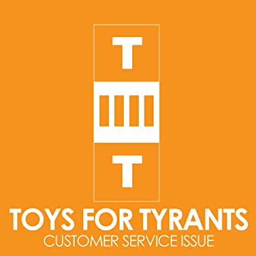 Toys For Tyrants