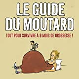 Le guide du Moutard