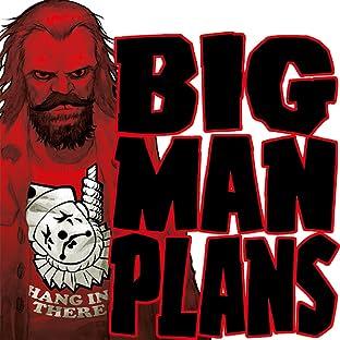 Big Man Plans - Ein großer Plan