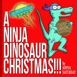 A Ninja Dinosaur Christmas!!!: Super Awesome Edition