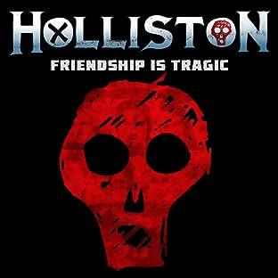 Holliston: Friendship is Tragic