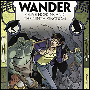 Wander: Olive Hopkins And The Ninth Kingdom