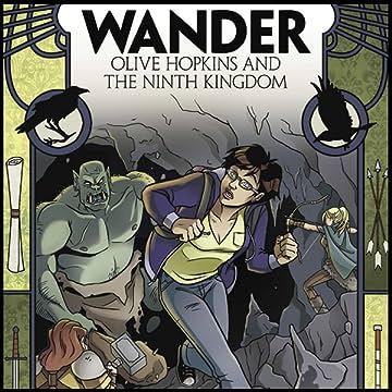 Wander: Olive Hopkins And The Ninth Kingdom