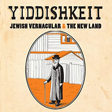 Yiddishkeit Jewish Vernacular & the New Land