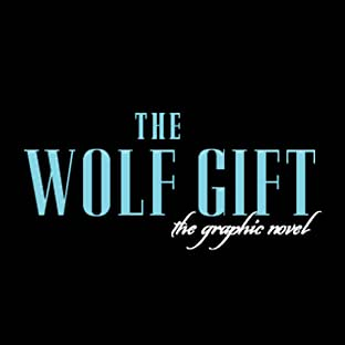 The Wolf Gift: The Graphic Nove