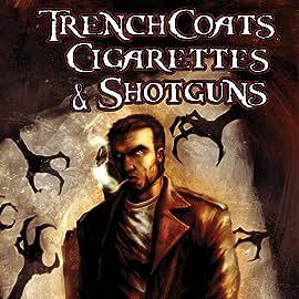 Trenchcoats, Cigarettes and Shotguns