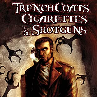 Trenchcoats, Cigarettes and Shotguns