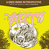 You Call This Art?: A Greg Irons Retrospective