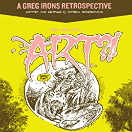 You Call This Art?: A Greg Irons Retrospective