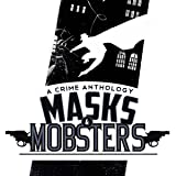 Masks and Mobsters
