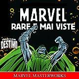 Rare E Mai Viste: Marvel Masterworks