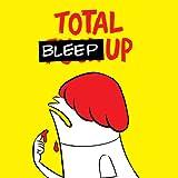 TOTAL BLEEP UP