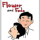 Flower & Fade