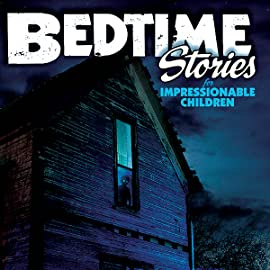 Bedtime Stories for Impressionable Children