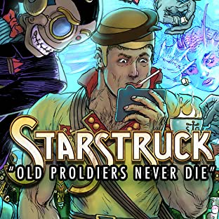 Starstruck: Old Proldiers Never Die