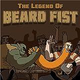 The Legend of Beard Fist