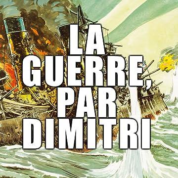 La guerre, par Dimitri
