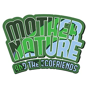 Mother Nature and the EcoFriends