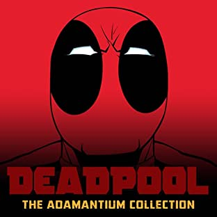 Deadpool: The Adamantium Collection