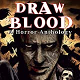 Draw Blood: A Horror Anthology