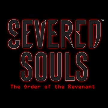 Severed Souls: The Order of the Revenant