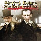 Sherlock Holmes Dark Detective
