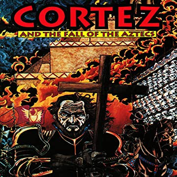 Cortez and the Fall of the Aztecs