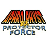 Aphro Physt vs. Protector Force