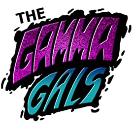 The Gamma Gals