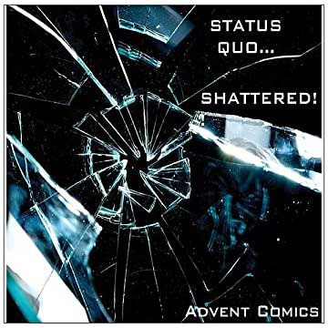 Advent Comics Sampler: Status Quo...Shattered!