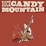 Rock Candy Mountain