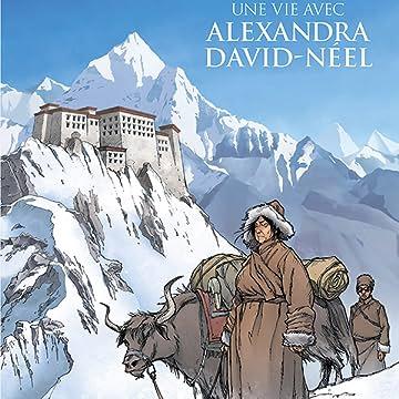 Une vie avec Alexandra David Neel