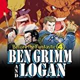 Before The Fantastic Four: Ben Grimm & Logan (2000)