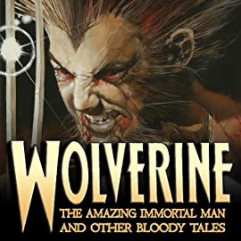Wolverine: The Amazing Immortal Man & Other Bloody Tales (2008)