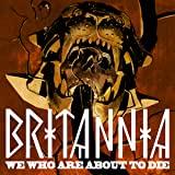 Britannia: We Who Are About to Die