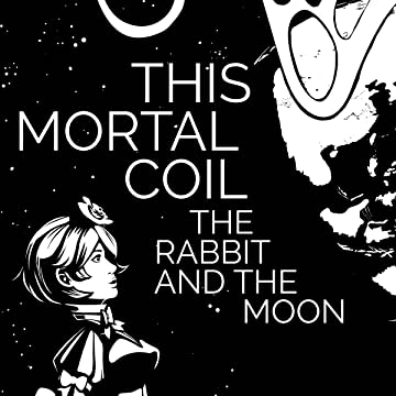 This Mortal Coil: The Rabbit and the Moon
