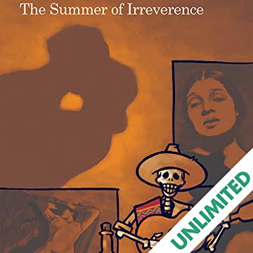 The Summer of Irreverence