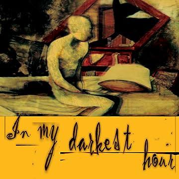 In My Darkest Hour