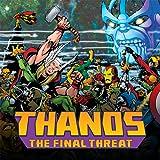 Thanos: The Final Threat