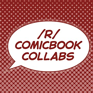 /r/ComicBookCollabs Community Anthology