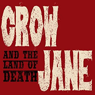 Crow Jane: And the Land of Death