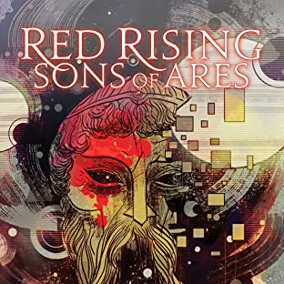 Pierce Brown's Red Rising: Son Of Ares