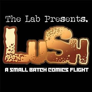 Lush: A Small Batch Comics Flight