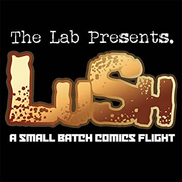 Lush: A Small Batch Comics Flight