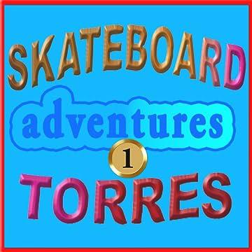 Skateboard Torres Adventures