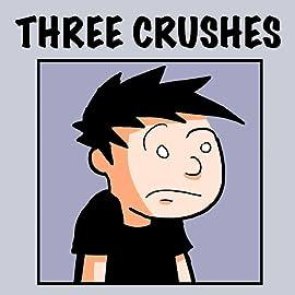 Three Crushes
