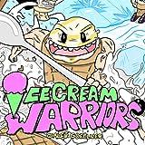 Ice Cream Warriors