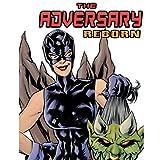 The Adversary: Reborn
